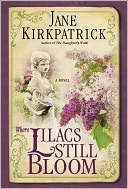 Where Lilacs Still Bloom by Jane Kirkpatrick: Book Cover
