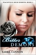 Bitter Demons (Peachville High Demons Series #3) by Sarra Cannon: NOOK Book Cover