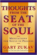 Thoughts From the Seat of the Soul by Gary Zukav: NOOK Book Cover