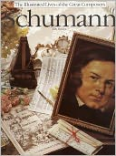 download Schumann (The Illustrated Lives of the Great Composers Series) book