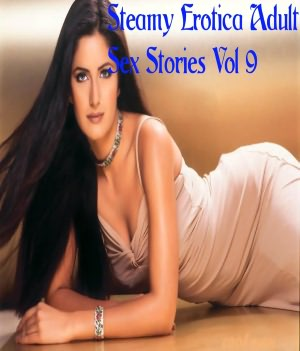 Steamy Erotica Adult Sex Stories Vol 9. nookbook