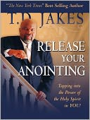 download Release Your Anointing : Tapping the Power of the Holy Spirit in You! book