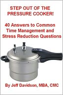 download STEP OUT OF THE PRESSURE COOKER : 40 Answers to Common Time Management and Stress Reduction Questions book