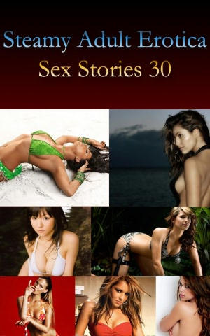 Steamy Erotica Adult Sex Stories Vol 30. nookbook