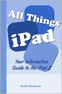 All Things iPad by Keith Richards: NOOK Book Cover