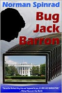 Bug Jack Barron by Norman Spinrad: NOOK Book Cover