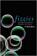 download Fizzics : The Science of Bubbles, Droplets, and Foams book