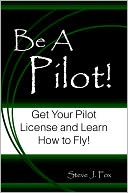 download be a pilot! get your pilot license and learn how to fly