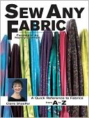 download Sew Any Fabric : A Quick Reference to Fabrics from A to Z book
