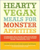 Hearty Vegan Meals for Monster Appetites by Celine Steen: NOOK Book Cover