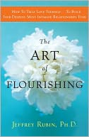 download The Art of Flourishing : A New East-West Approach to Staying Sane and Finding Love in an Insane World book