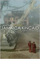 Among Flowers by Jamaica Kincaid: NOOK Book Cover