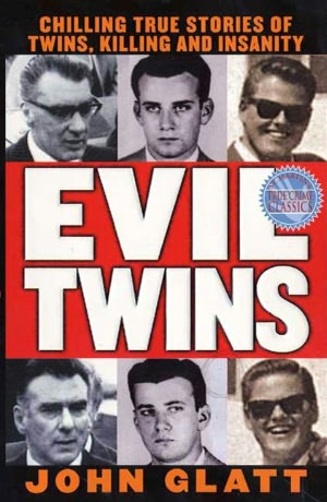 Download ebook for iphone 5 Evil Twins: Chilling True Stories of Twins, Killing and Insanity English version