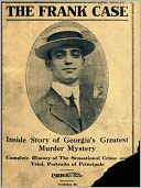 download The Leo Frank Case, Inside Story of Georgia's Greatest Murder Mystery (1913) book