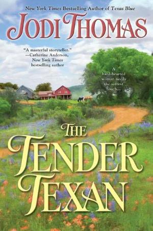 English ebook free download pdf The Tender Texan PDF (English literature) by Jodi Thomas 9780425243435