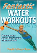 Fantastic Water Workouts - 2nd Edition by MaryBeth Pappas Baun: Book Cover