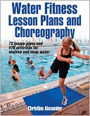 Water Fitness Lesson Plans and Choreography by Christine Alexander: Book Cover
