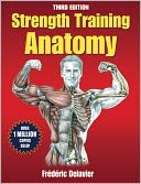 Strength Training Anatomy-3rd Edition by Frederic Delavier: Book Cover