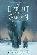 An Elephant in the Garden by Michael Morpurgo: Book Cover