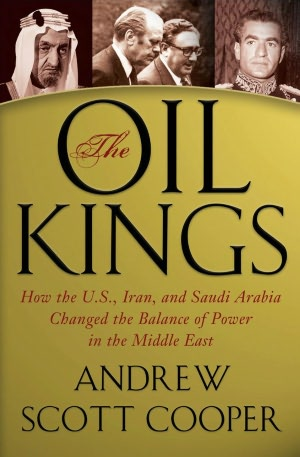 Forums ebooks download The Oil Kings: How the U.S., Iran, and Saudi Arabia Changed the Balance of Power in the Middle East by Andrew Scott Cooper