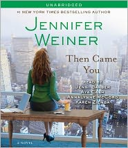 Then Came You by Jennifer Weiner: CD Audiobook Cover