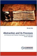 Abstraction And Its Processes by Wendy Kelly: Book Cover
