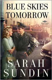 Blue Skies Tomorrow: A Novel by Sarah Sundin: Book Cover