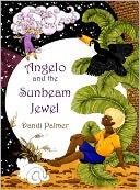 Angelo and the Sunbeam Jewel by Dandi Palmer: NOOK Book Cover