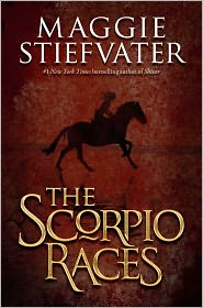 The Scorpio Races by Maggie Stiefvater: Book Cover
