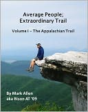 Average People; Extraordinary Trail, Volume I - The Appalachian Trail by Mark Allen: NOOK Book Cover