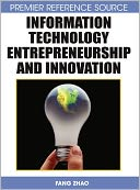 Information Technology Entrepreneurship And Innovation by Fang Zhao: Book Cover