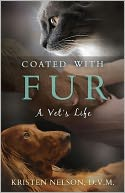 Coated With Fur by Kristen Nelson, D.V.M.: NOOK Book Cover