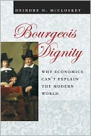 download Bourgeois Dignity : Why Economics Can't Explain the Modern World book