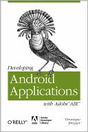 download Developing Android Applications with Adobe AIR book