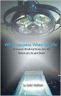 What Happens When We Die by Sam Parnia: Book Cover