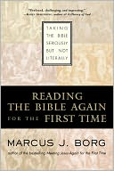 download Reading the Bible Again For the First Time : Taking the Bible Seriously But Not Literally book