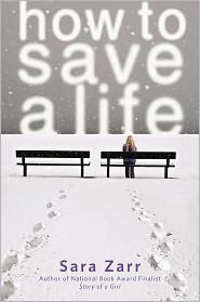 How to Save a Life by Sara Zarr: Book Cover