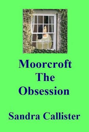 Moorcroft: The Obsession by Sandra.