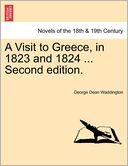 A Visit To Greece, In 1823 And 1824 ... Second Edition. by George Dean Waddington: Book Cover