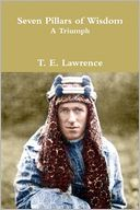 Seven Pillars Of Wisdom by T. E. Lawrence: Book Cover