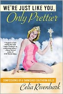 download We're Just Like You, Only Prettier : Confessions of a Tarnished Southern Belle book