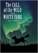 The Call of the Wild and White Fang by Jack London: NOOK Book Cover