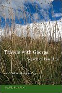 Travels with George, in Search of Ben Hur and Other Meanderings by Paul Ruffin: Book Cover