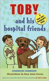 Toby, the Pet Therapy Dog, and His Hospital Friends by Charmaine Hammond: Book Cover