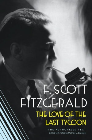 Free online book to download The Love of the Last Tycoon: The Authorized Text 9780020199854