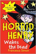 Horrid Henry Wakes the Dead by Francesca Simon: NOOK Book Cover