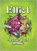 Elliot and the Pixie Plot by Jennifer A. Nielsen: NOOK Book Cover