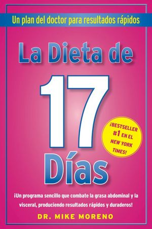La Dieta de 17 Dias: Un plan del doctor para resultados rapidos