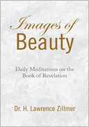 Images Of Beauty by Dr. H. Lawrence Zillmer: NOOK Book Cover
