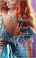 Recklessly Yours (Her Majesty's Secret Servants Series #3) by Allison Chase: Book Cover